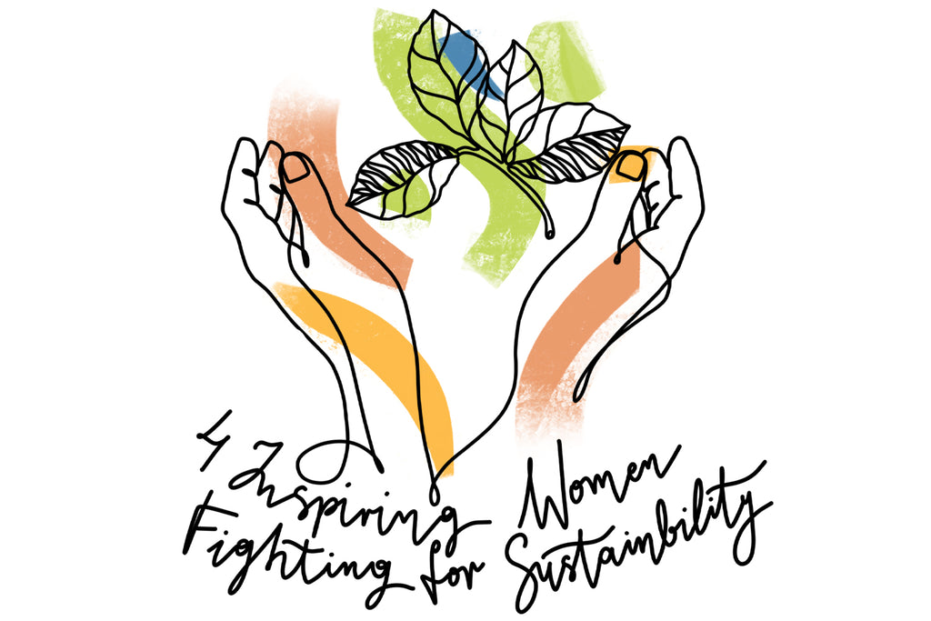 4 Inspiring Women Fighting for Sustainability