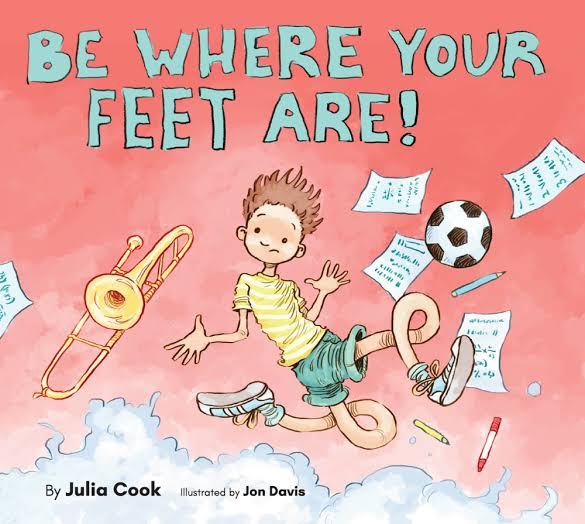 Book Julia Cook - Be Where Your Feet Are Image