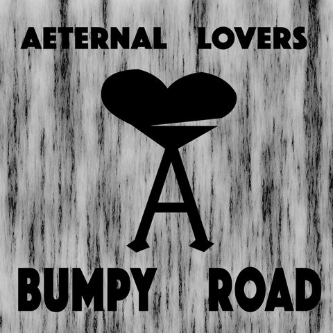 Aeternal Lovers Bumpy Road