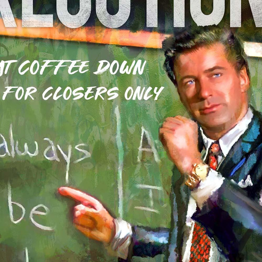 "The famous catchphrase ""Coffee is for Closers"" resonates with anyone who's in sales"