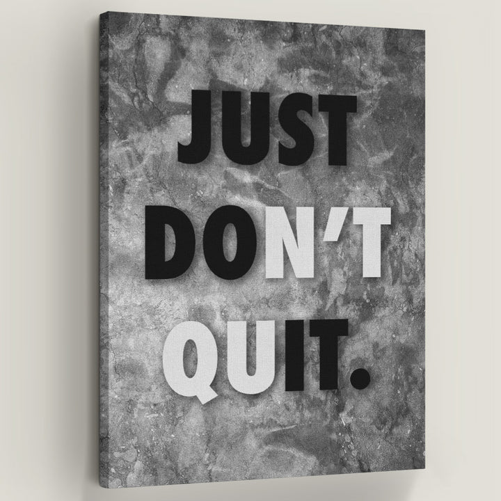 "Just Don't Quit Just Do It Canvas Art Quitters never prosper. Introducing ""Just Don't Quit"" a part of our Inspirational Art Collection."