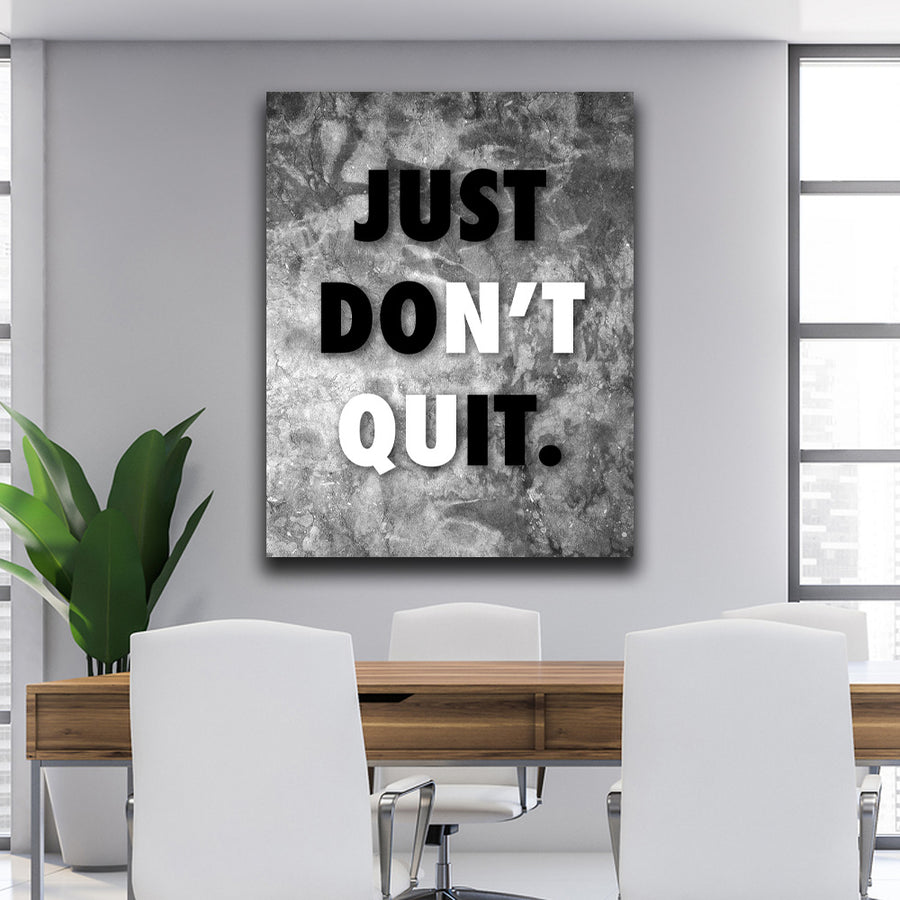 Just Don't quit