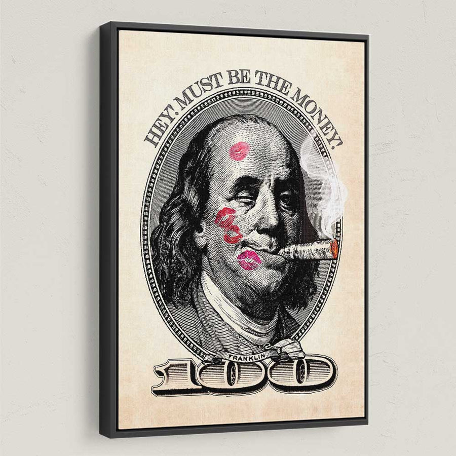 Must Be the Money Benjamin Franklin Canvas Art