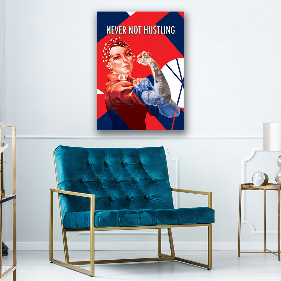 Never Not Hustling Rosie the Riveter Inspirational Art by Symbolic Designs