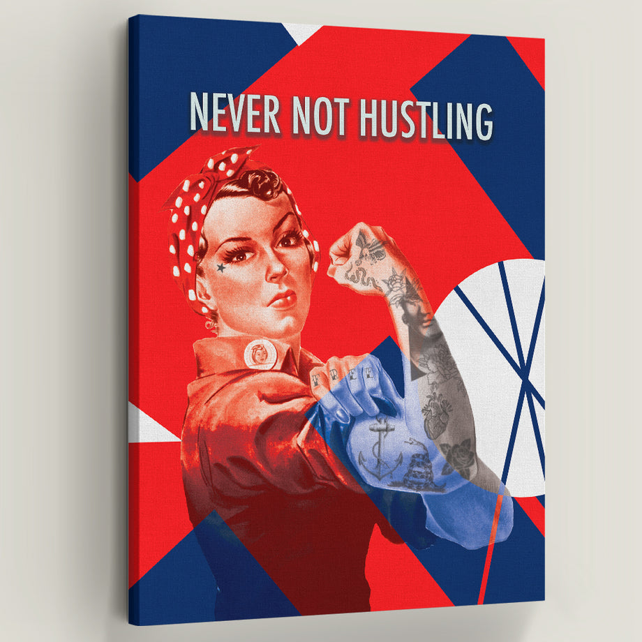 "Never Not Hustling Rosie the Riveter Inspirational Art by Symbolic Designs.The question is not who is going to let me; it's who's going to stop me! Introducing ""Never Not Hustling"" a part of our America Collection."