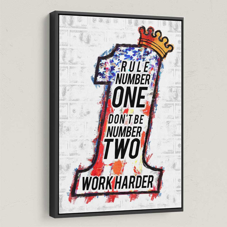 Be Number One and Work Harder Framed Canvas