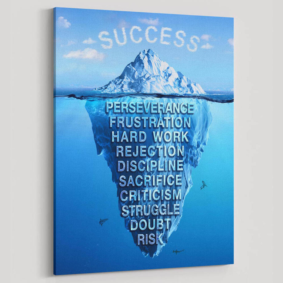 "On the surface they will see your success, what they don't see is the road you took to get there. Introducing ""Success Iceberg"" a part of out Inspirational Art Collection"