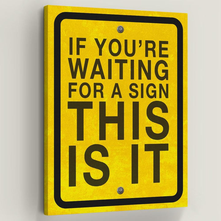 Waiting For A Sign inspirational motivational canvas art for home office gym by symbolic designs