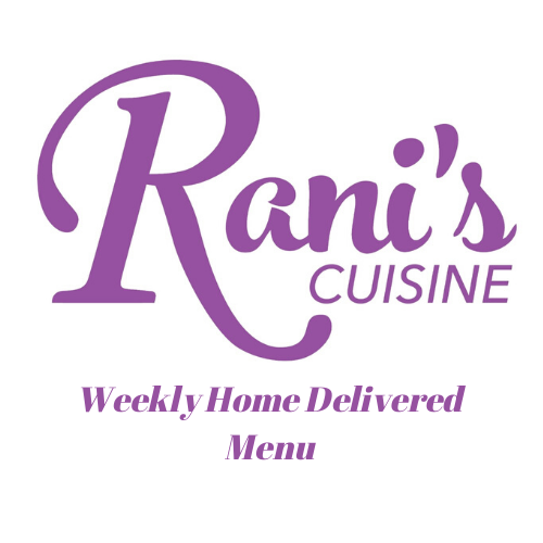 Rani's Weekly Home Delivered Menu