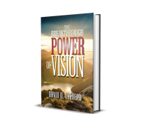 The Breakthrough Power Of Vision