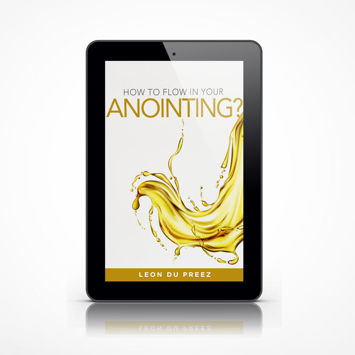 How To Flow In Your Anointing? (Hardcopy or eBook)