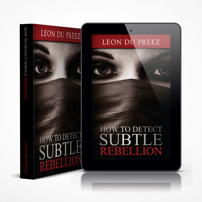 How To Detect Subtle Rebellion (Hard Copy or eBook)