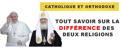 difference-entre-catholique-et-orthodoxe