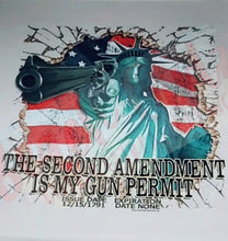 Load image into Gallery viewer, The 2nd amendment is my gun permit (Lady Liberty)