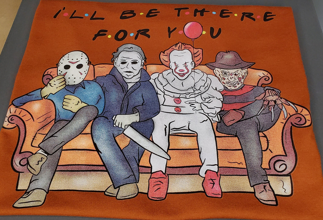 I'll be there for you horror guys