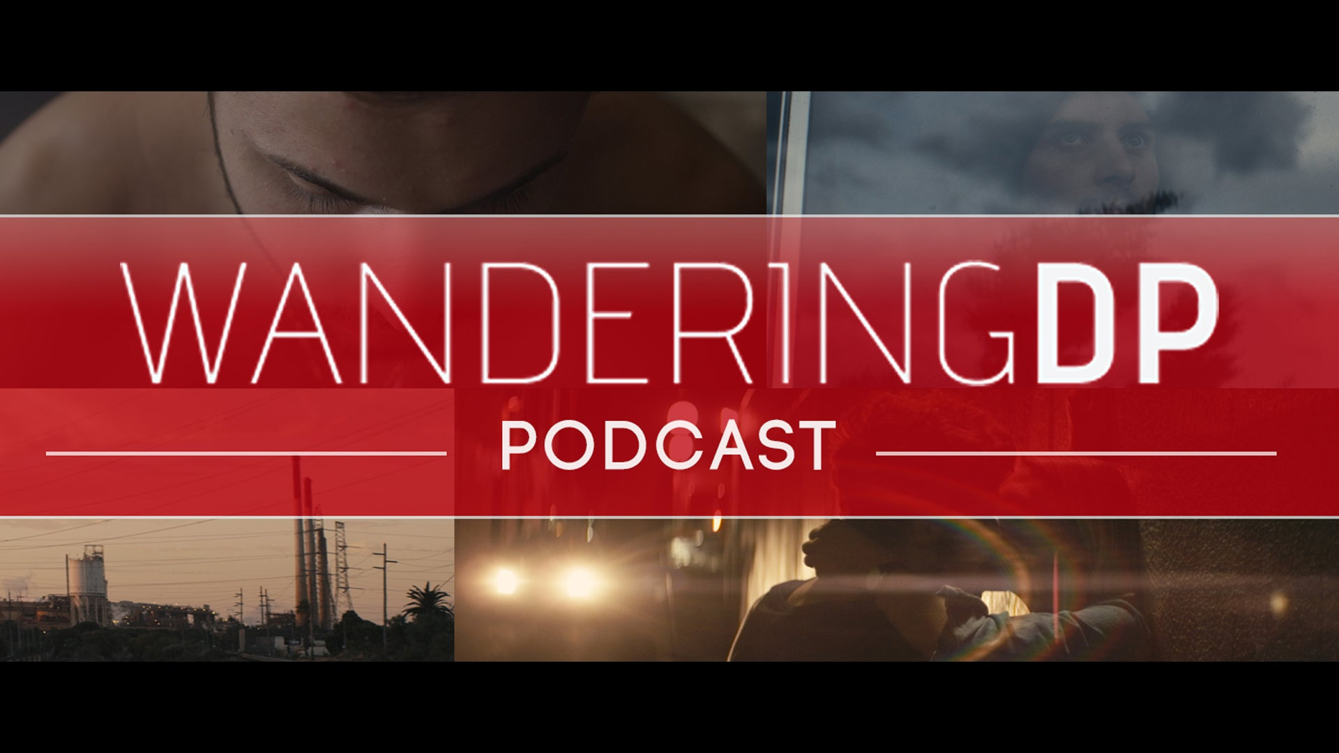 The Wandering DP Podcast: Episodes #1 - #10
