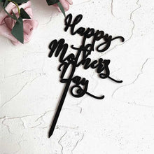 "Load image into Gallery viewer, ""Happy Mother's Day"" Cake Toppers"