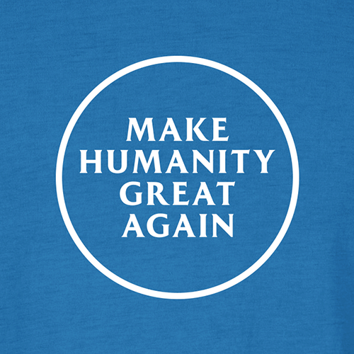 Make Humanity Great Again Unisex T-Shirt