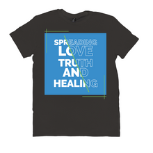 Load image into Gallery viewer, Spreading Love Truth and Healing T-Shirt