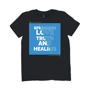 Spreading Love Truth and Healing T-Shirt