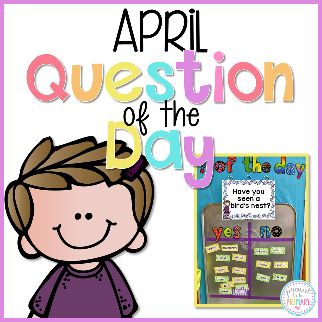 April Question of the Day - Proud to be Primary