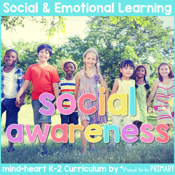 Empathy & Social Awareness - Social Emotional Learning & Character Education - Proud to be Primary