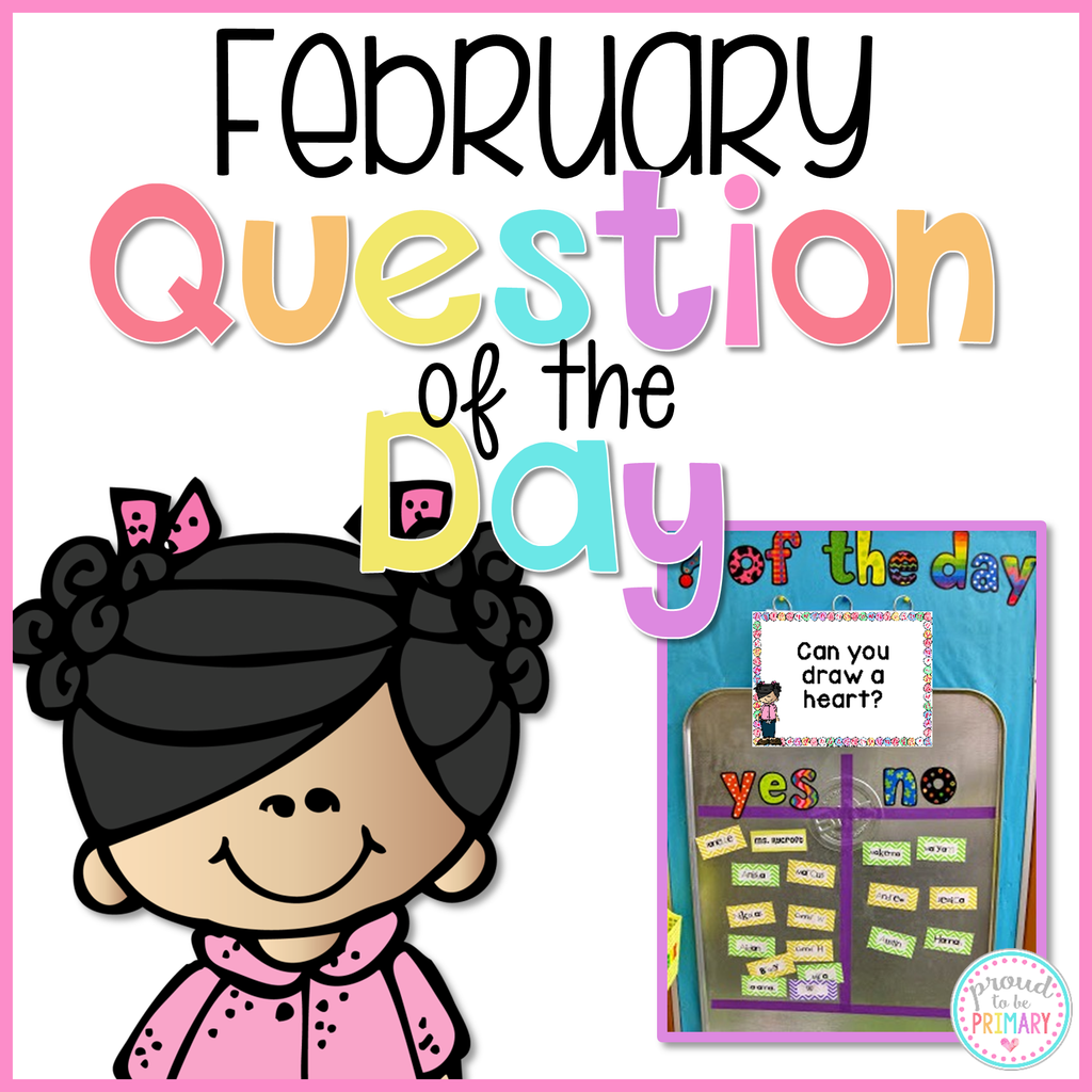 February Question of the Day - Proud to be Primary