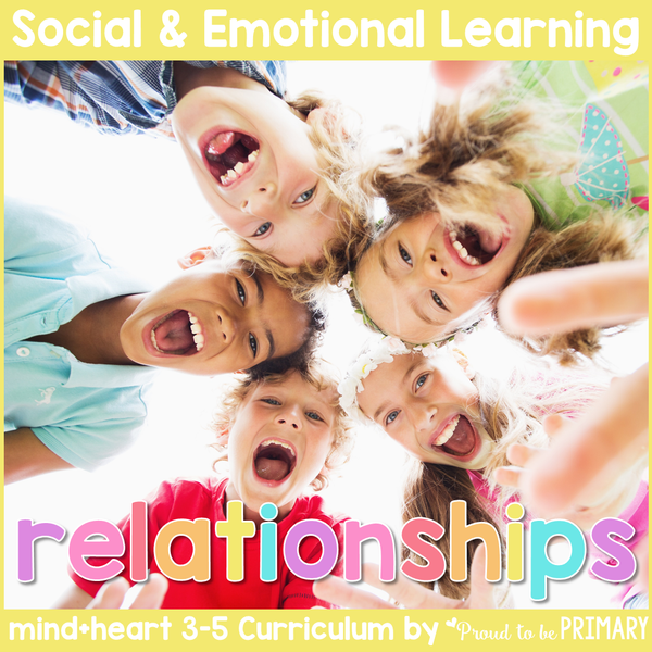 Friendship & Relationships - 3-5 Social Emotional Learning & Character Education - Proud to be Primary