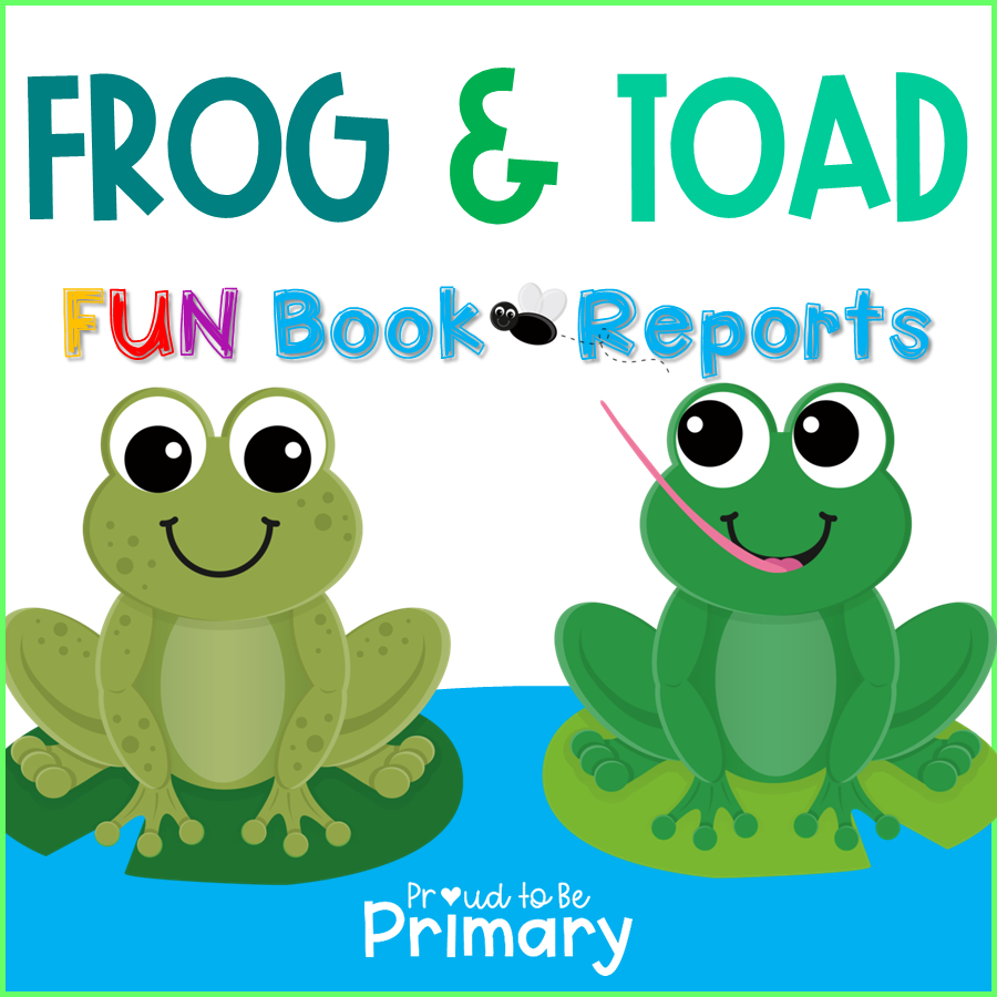 Frog and Toad Book Reports for EVERY BOOK! - Proud to be Primary