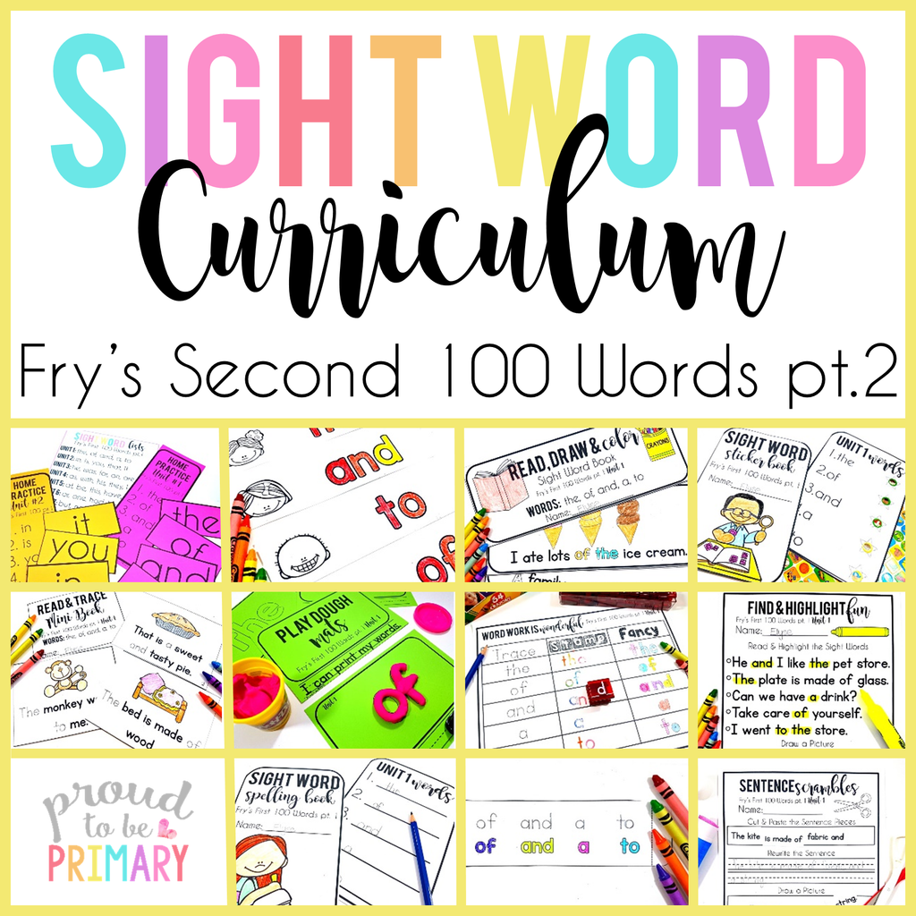 Fry's Second 100 Words Sight Words Curriculum Part 2 - Proud to be Primary