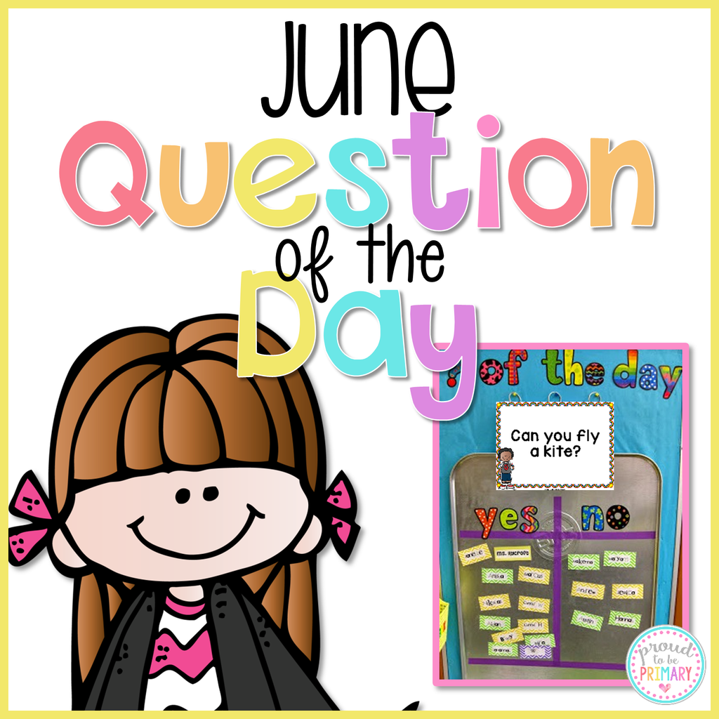 June Question of the Day - Proud to be Primary
