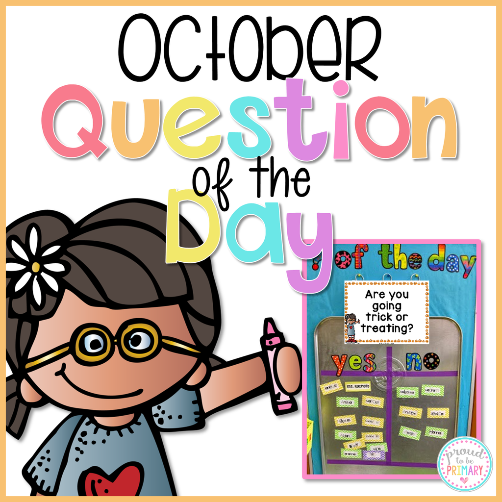 October Question of the Day - Proud to be Primary
