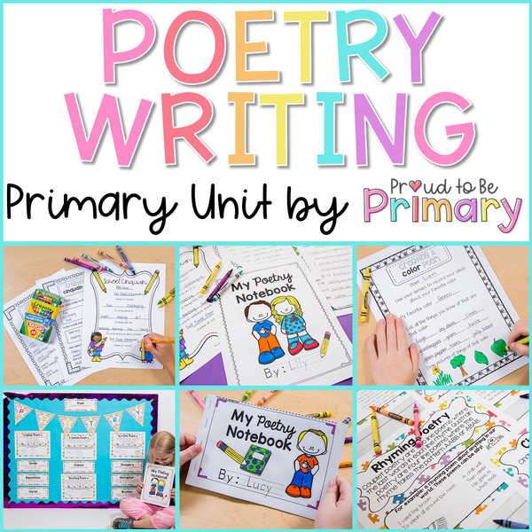 Poetry Writing Unit - Poetry Notebook, Posters, and Activities for Primary - Proud to be Primary