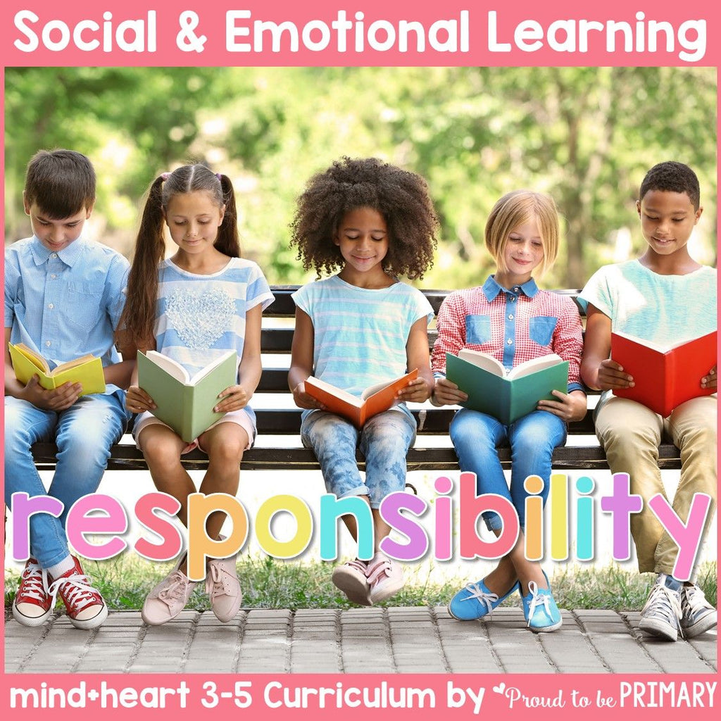 Responsibility, Leadership, & Decision Making - 3-5 Social Emotional Learning - Proud to be Primary