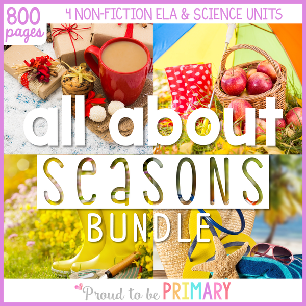 Seasons Non-Fiction ELA & Science {Fall, Winter, Spring, Summer} BUNDLE - Proud to be Primary