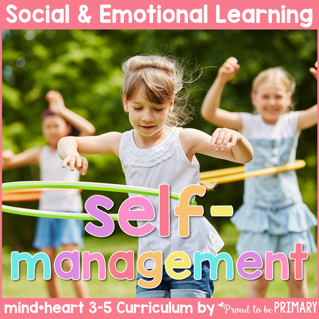 Self Management & Mindfulness 3-5 - Social Emotional Learning Curriculum - Proud to be Primary