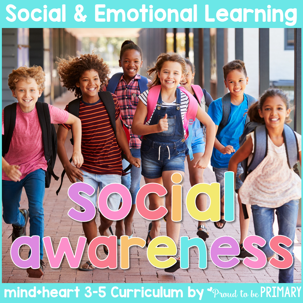 Social Awareness: Empathy, Peer Pressure, Conflict Resolution, Bullying -3-5 Social Emotional Learning - Proud to be Primary