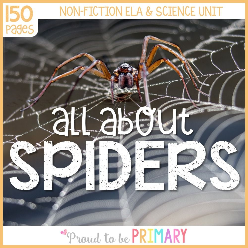 Spider Science & Non-Fiction ELA Unit - Proud to be Primary