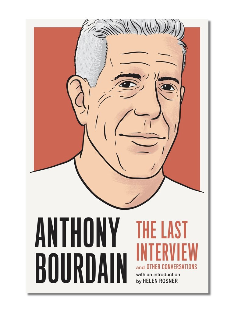 The Last Interview: Anthony Bourdain