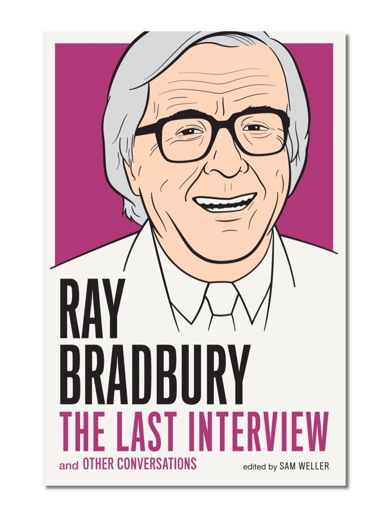 The Last Interview: Ray Bradbury