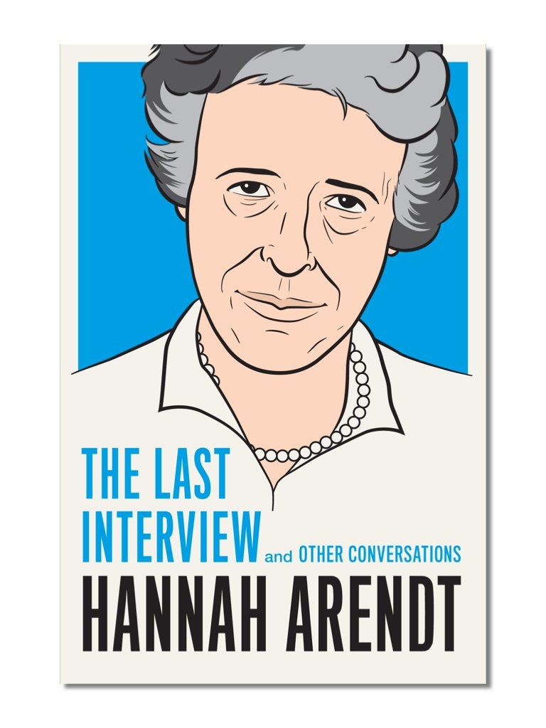 The Last Interview: Hannah Arendt