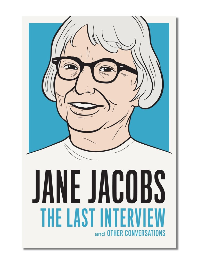 The Last Interview: Jane Jacobs