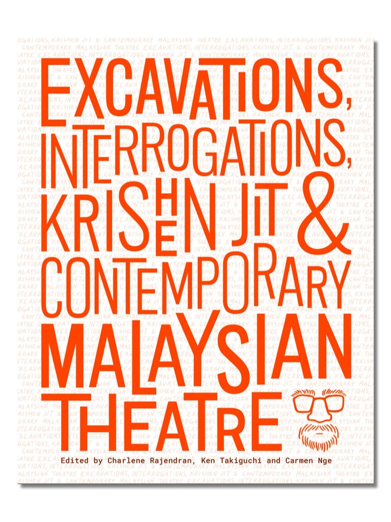 Excavations, Interrogations, Krishen Jit & Contemporary Malaysian Theatre