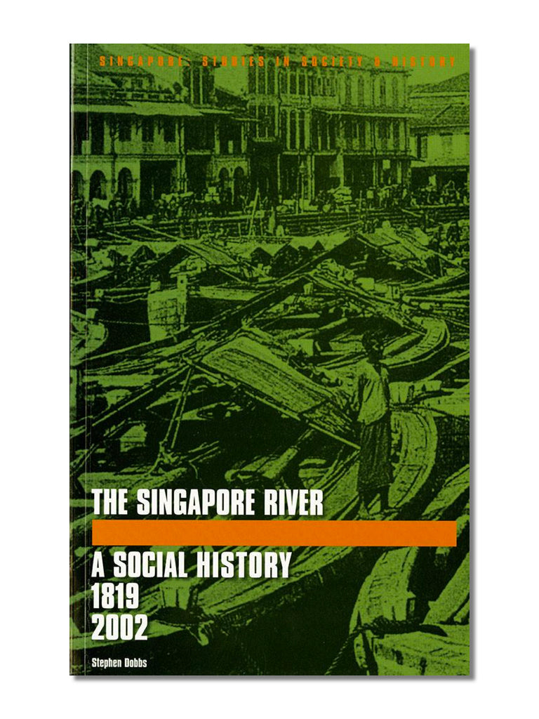 The Singapore River: A Social History (1819-2002)