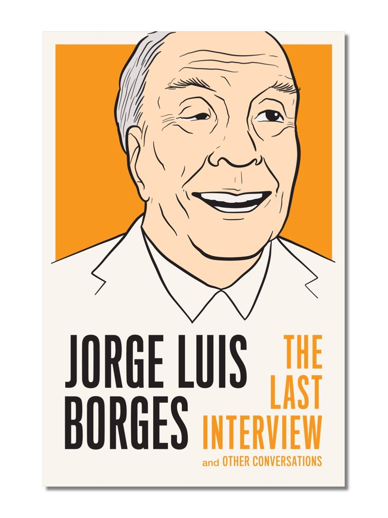 The Last Interview: Jorge Luis Borges
