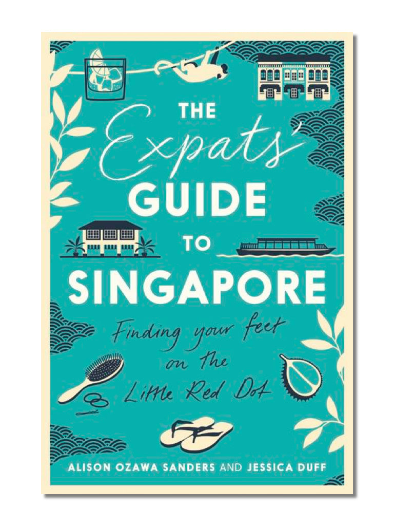 The Expats' Guide To Singapore
