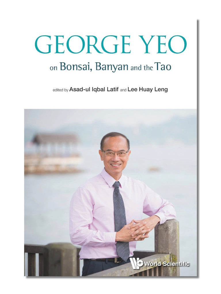 George Yeo on Bonsai, Banyan and the Tao