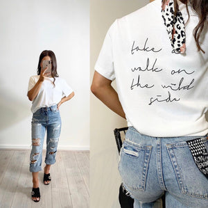 Take A Walk On The Wild Side Tee