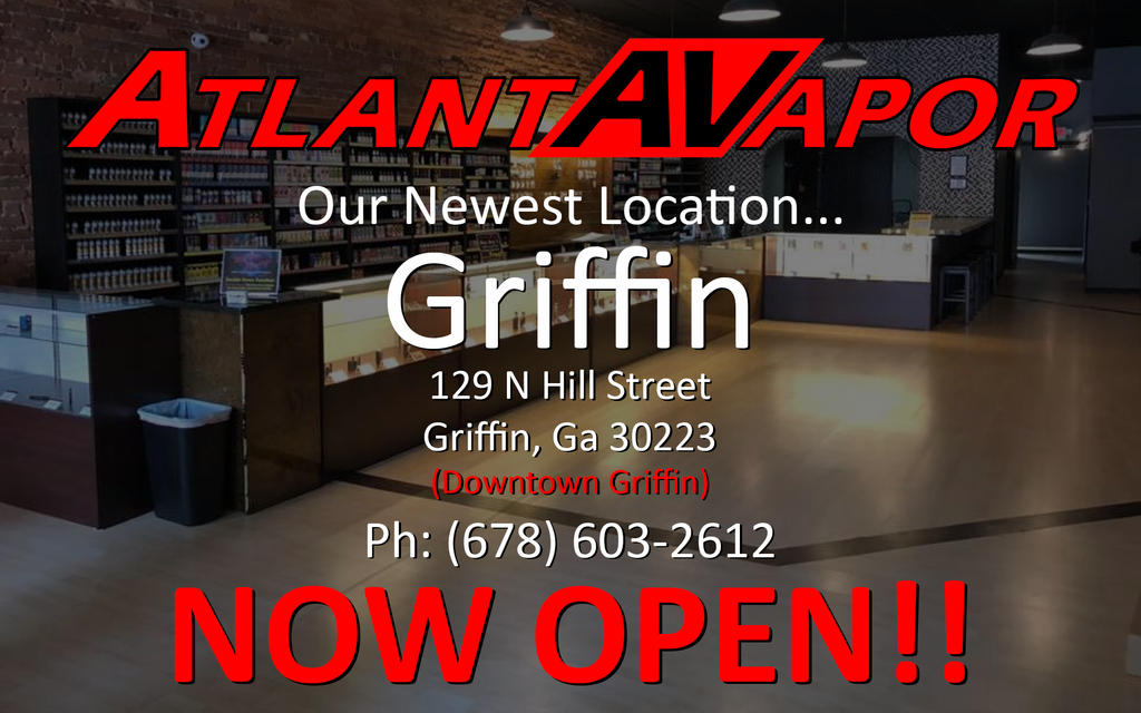 Atlanta Vapor Griffin Now Open!!