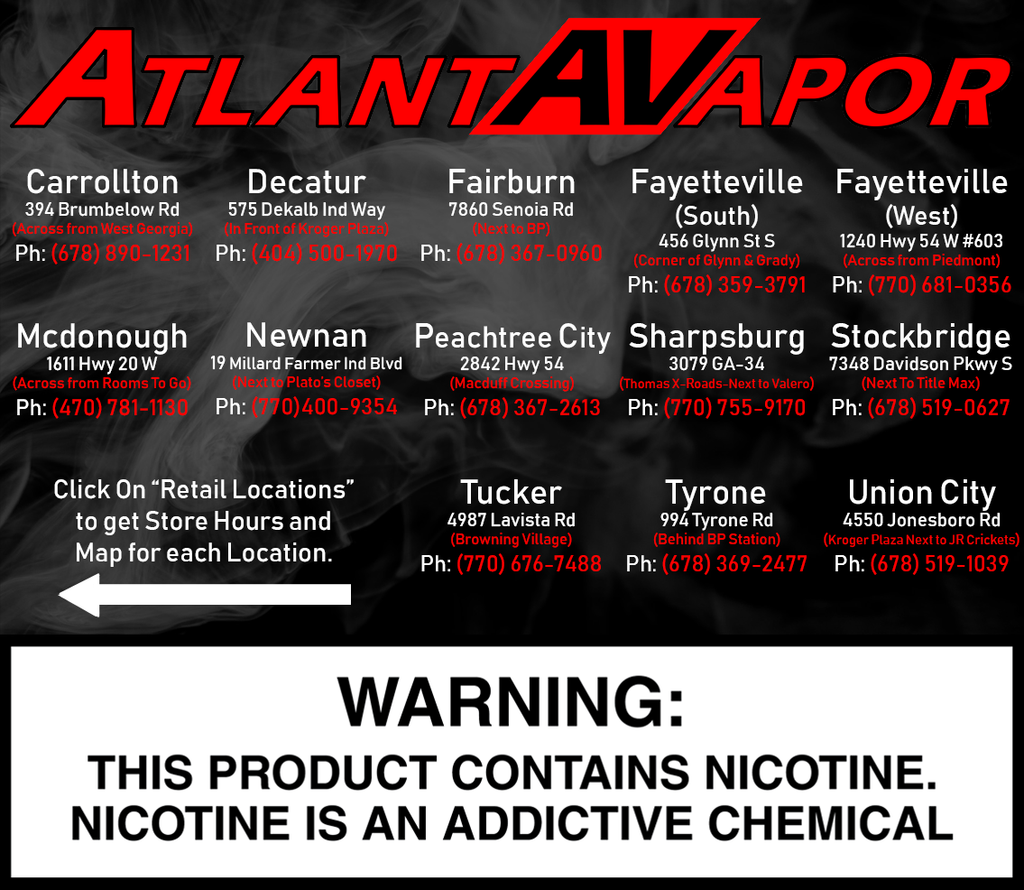 "Click on ""Retail Locations"" to get Store Hours and Map for each Location. WARNING: THIS PRODUCT CONTAINS NICOTINE. NICOTINE IS AN ADDICTIVE CHEMICAL"